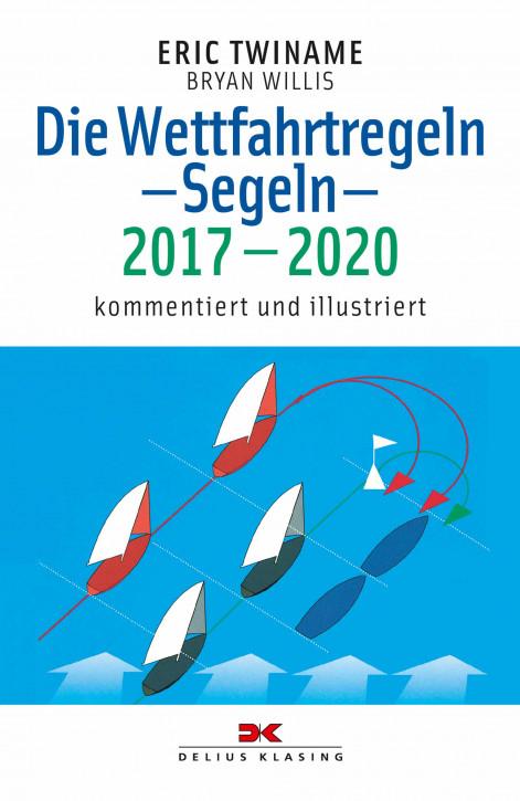Die Wettfahrtregeln - Segeln, 2017-2020 - Kommentiert und illustriert