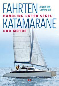 Fahrtenkatamarane - Handling unter Segel und Motor