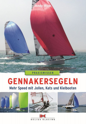 Gennakersegeln - Mehr Speed mit Jollen, Kats und Kielbooten
