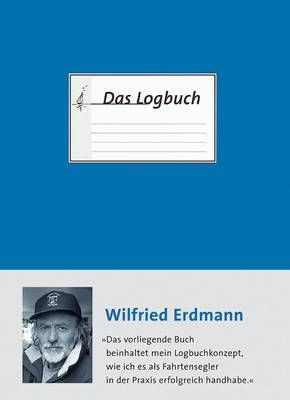 Das Logbuch von Wilfried Erdmann