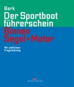 Buch: Sportbootführerschein Binnen, Segel+Motor (Bark)